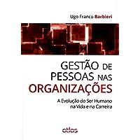 Gestão De Pessoas Nas Organizações: A Evolução Do Ser Humano Na Vida E Na Carreira