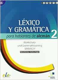 Léxico y gramática para hablantes de alemán 2 B1/B2 Lexico