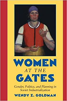 Book Women at the Gates: Gender and Industry in Stalin's Russia