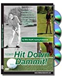 Hit Down Dammit! Golf Instruction DVDs