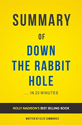 Elite Summaries - Summary of Down the Rabbit Hole: by Holly Madison | Includes Analysis