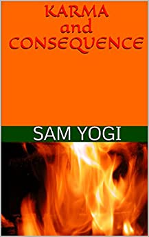 Karma and Consequence (English Edition) de [Yogi, Sam]