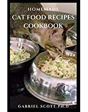 Homemade Cat Food Recipes Cookbook: Easy Way to Prepare Healthy and Tasty Raw Cooked Cat Food Recipes