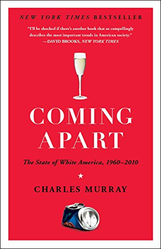 Coming Apart: The State of White America, 1960-2010 cover