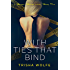 With Ties that Bind: A Broken Bonds Novel, Book Two