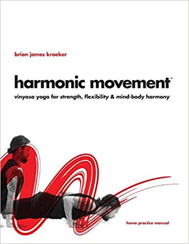 Harmonic Movement: Vinyasa Yoga for Strength, Flexibility ...