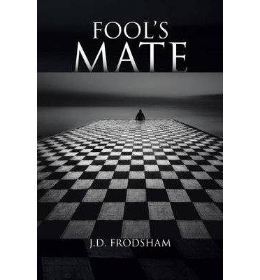 { [ FOOL'S MATE ] } Frodsham, J D ( AUTHOR ) Aug-19-2014 Paperback