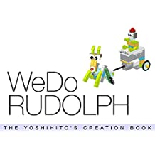 WeDo RUDOLPH: THE YOSHIHITO'S CREATION BOOK