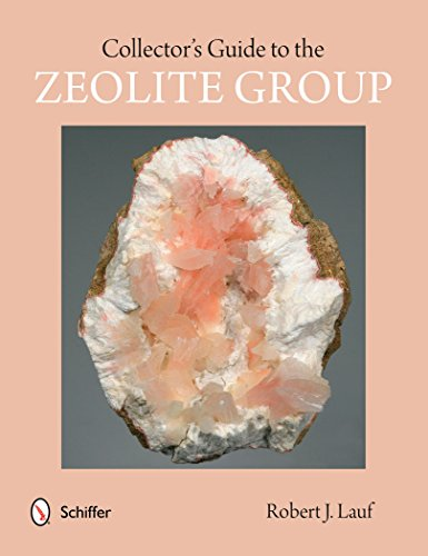 Collector's Guide to the Zeolite Group (Schiffer Earth Science Monographs)
