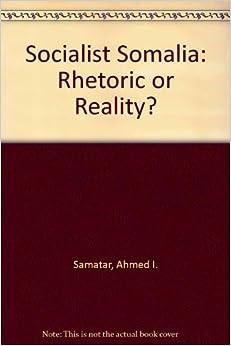 Socialist Somalia Rhetoric and Reality