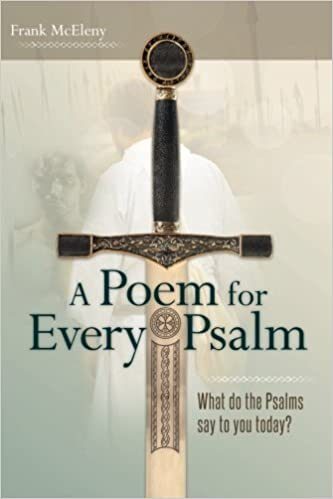 A Poem for Every Psalm: What does the Psalms say to you today? by Frank McEleny (2012-08-19)