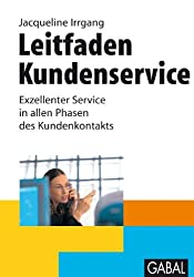 Leitfaden Kundenservice: Exzellenter Service in allen Phasen des Kundenkontakts.