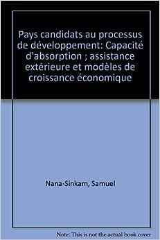 Book Pays candidats au processus de développement: Capacité d'absorption ; assistance extérieure et modèles de croissance économique
