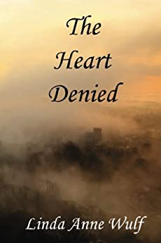 The Heart Denied by [Wulf, Linda Anne]
