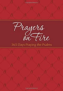Prayers on Fire: 365 Days Praying the Psalms (The Passion Translation)