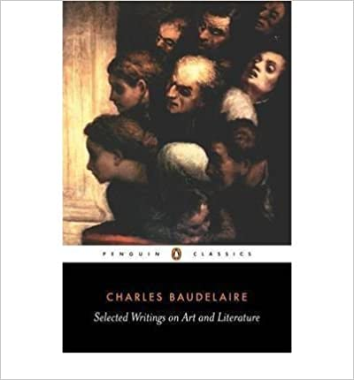 [(Selected Writings on Art and Literature )] [Author: Charles Baudelaire] [Jun-1993]