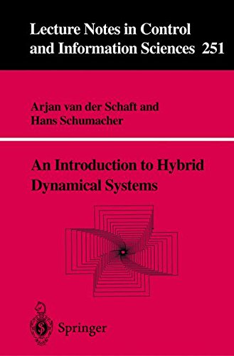 An Introduction to Hybrid Dynamical Systems (Lecture Notes in Control and Information Sciences, 251)
