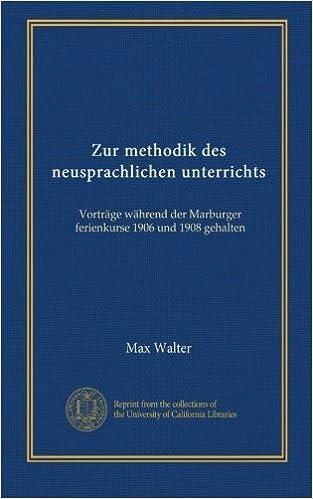 Kirjat, joissa ladataan iPodia Zur methodik des neusprachlichen unterrichts: Vorträge während der Marburger ferienkurse 1906 und 1908 gehalten (German Edition) PDF B009Y8V1NO