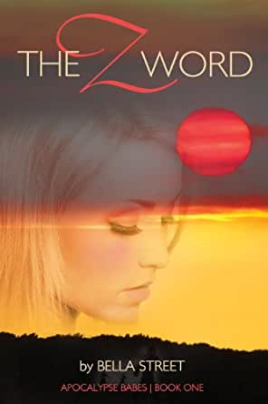 The Z Word (Apocalypse Babes Book 1) (English Edition) eBook ...