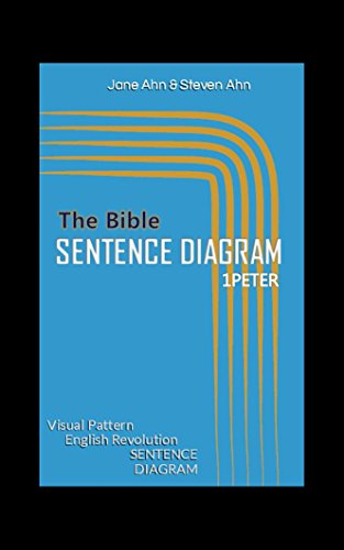 The Bible  Sentence Diagram 1Peter: English Grammar Reading Writing Speaking Tool (BSD Book 3)