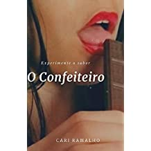 O CONFEITEIRO: EXPERIMENTE O SABOR