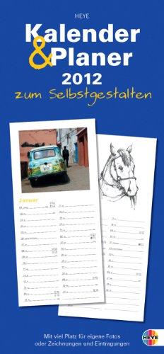 Kalender und Planer 2012 zum Selbstgestalten: Entwerfen Sie Ihren ganz individuellen Kalender! Mie viel Platz für eigene Fotos oder Zeichnungen und Eintragungen