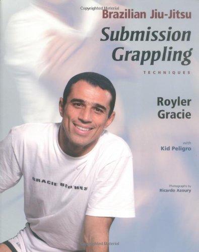 Brazilian Jiu-Jitsu Submission Grappling Techniques (Brazilian Jiu-Jitsu series)