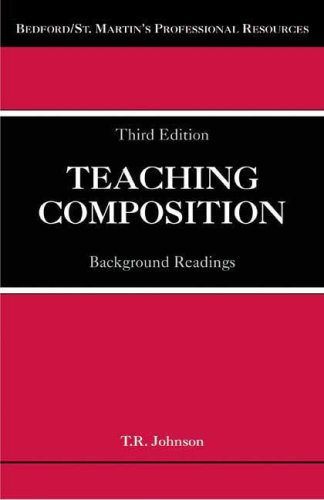 Teaching Composition: Background Readings (Bedford/St. Martin's Professional Resources)