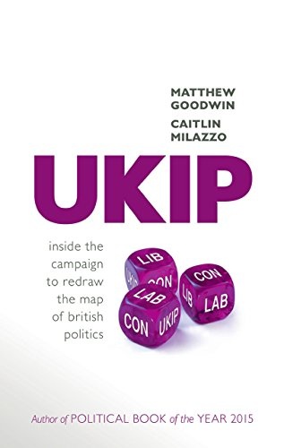 UKIP: Inside the Campaign to Redraw the Map of British Politics