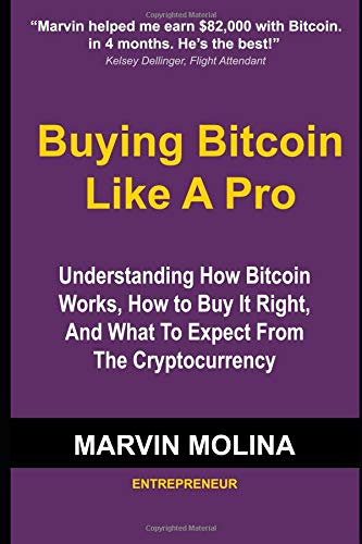 Buying Bitcoin Like A Pro: Understanding How Bitcoin Works, How to Buy It Right and What to Expect From the Cryptocurrency ebook