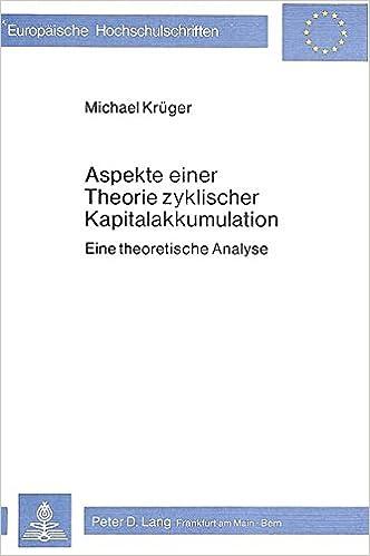 Descargar Gratis Libros Aspekte Einer Theorie Zyklischer Kapitalakkumulation: Eine Theoretische Analyse Archivo PDF A PDF