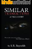 Similar Transactions: A True Story