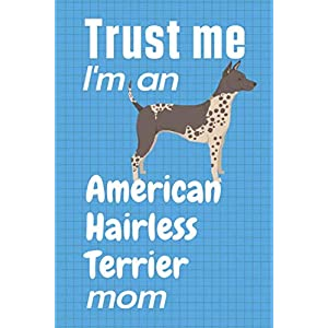 Trust me, I'm an American Hairless Terrier mom: For American Hairless Terrier Dog Fans 28