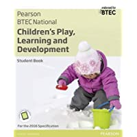 BTEC National Children's Play, Learning and Development Student Book: For the 2016 specifications (BTEC Nationals CPLD 2016)