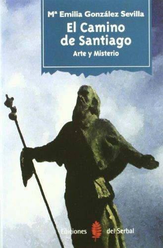 Descargar Libro El Camino De Santiago: Arte Y Misterio ) Emilia González Sevilla