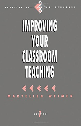 Improving Your Classroom Teaching (Survival Skills for Scholars)