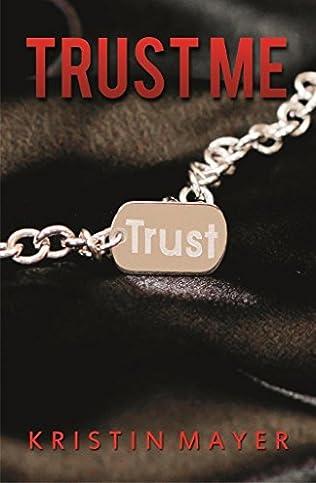 Trust Me Trust Book 1 By Kristin Mayer