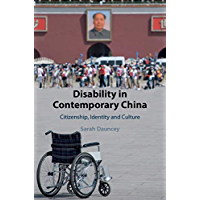 Disability in Contemporary China: Citizenship, Identity and Culture