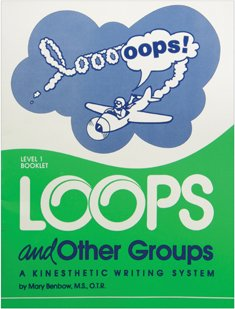 Loops and Other Groups A Kinesthetic Writing System Level 1 Booklet