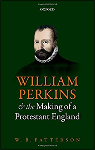 8fba5a27ba Amazon.com  William Perkins and the Making of a Protestant England ...