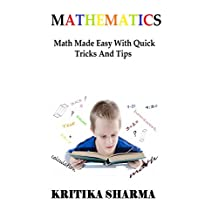 Mathematics: Math Made Easy With Quick Tricks And Tips