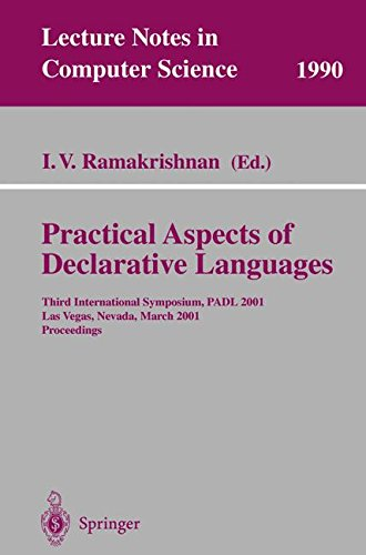 Practical Aspects of Declarative Languages: Third International Symposium, PADL 2001 Las Vegas, Nevada, March 11-12, 2001 Proceedings (Lecture Notes in Computer Science) by I V Ramakrishnan