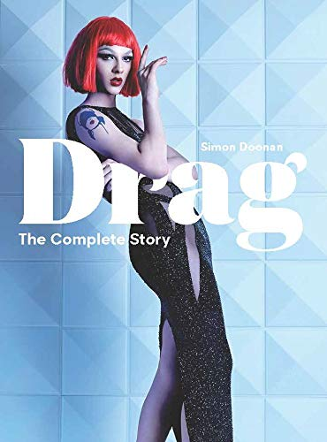 Image of Drag: The Complete Story (A Look at the History and Culture of Drag)