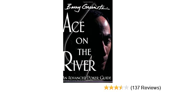 Ace on the river an advanced poker guide barry greenstein doyle ace on the river an advanced poker guide barry greenstein doyle brunson 9780972044226 amazon books m4hsunfo