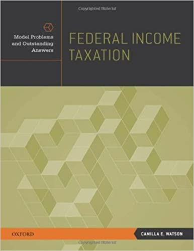 Book Federal Income Taxation: Model Problems and Outstanding Answers 1st edition by Watson, Camilla E. (2011)
