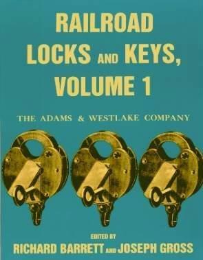 1: Railroad Locks and Keys: The Adams and Westlake Company