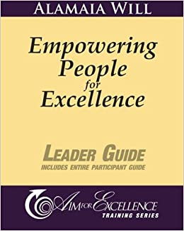 Book Empowering People for Excellence - Leader Guide: Aim for Excellence Training Series
