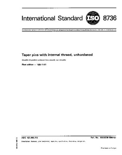 (ISO 8736:1986, Taper pins with internal thread, unhardened)