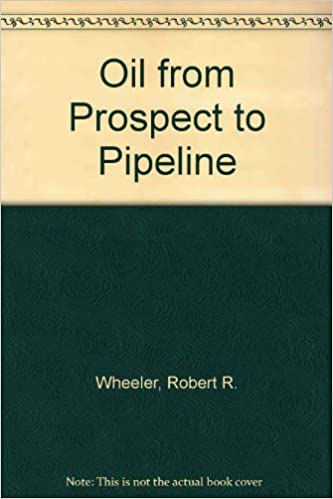 Oil from Prospect to Pipeline