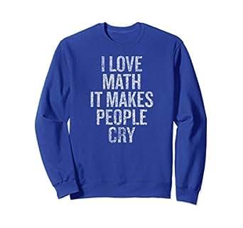 Unisex I love Math It make people Cry Sweatshirt Small Royal Blue